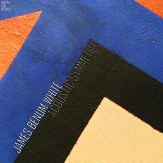 ALBUM COVER - JAMES BENUM WHITE - ACOUSTIC SYMMETRY